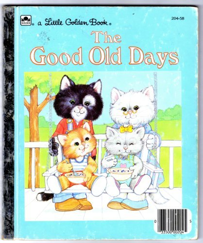9780307021724: The good old days (A Little golden book)