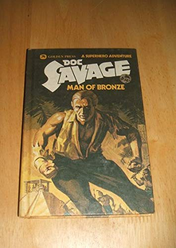Doc Savage: The Man Of Bronze -: Kenneth Robeson