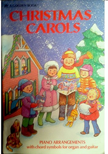 Christmas Carols: Piano Arrangements with Chord Symbols for Organ and Guitar: A Golden Book