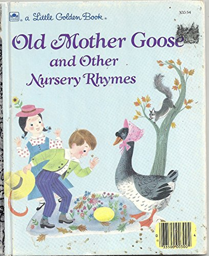 Old Mother Goose and other nursery rhymes (A Little golden book)