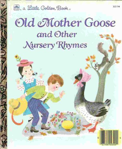 Old Mother Goose and Other Nursery Rhymes
