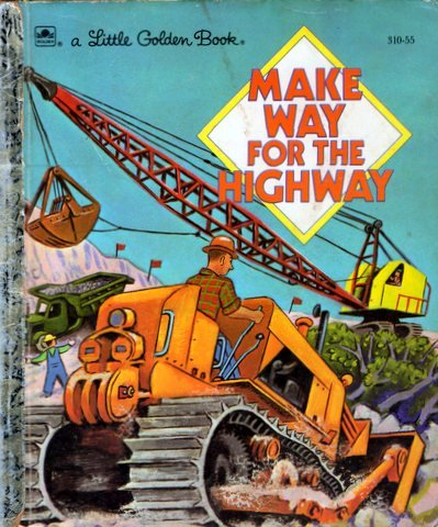 9780307031051: Make Way For The Highway (a Little Golden Book, #310-45)