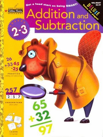 9780307036544: Addition and Subtraction (Grades 2 - 3) (Golden Step Ahead Plus)
