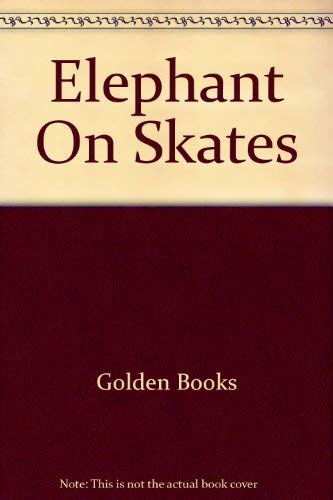9780307036766: Elephant On Skates
