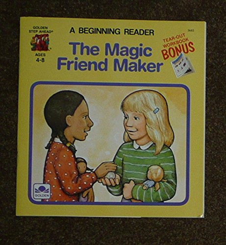 The Magic Friend Maker (Beginning Readers): Golden Books