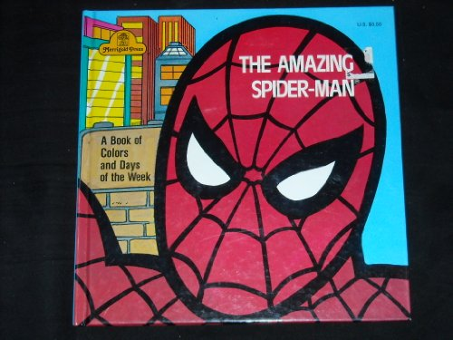 Amazing Spider Man: A Book of Colors and Days of the Week