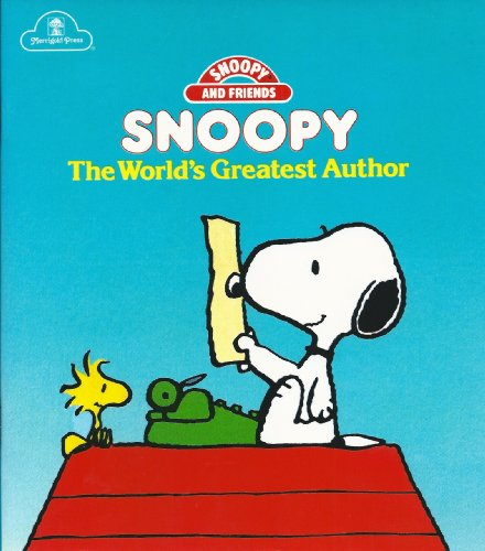 Snoopy, the world's greatest author (Snoopy and friends): Charles M Schulz