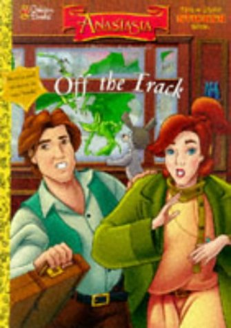 Off the Track (Anastasia) (9780307052131) by Golden Books