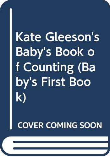Kate Gleeson's Baby's Book of Counting (Baby's First Book) (0307060306) by Gleeson, Kate