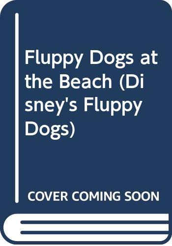 9780307060693: Fluppy Dogs at the Beach (Disney's Fluppy Dogs)