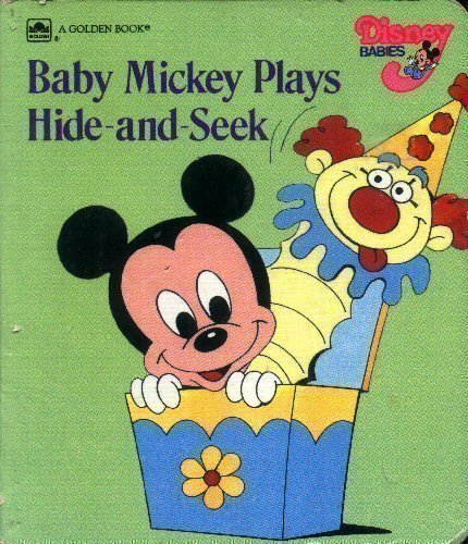 Baby Mickey Plays Hide-and-Seek ((Disney Babies) (A Golden Book))