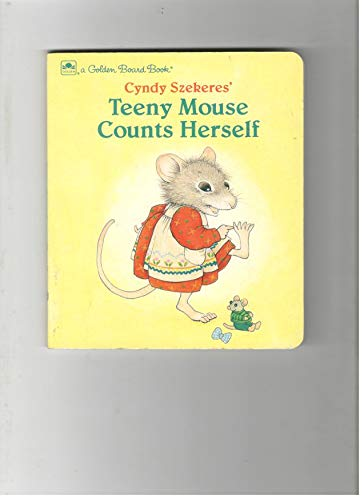 Cyndy Szekeres' Teeny Mouse Counts Herself: Szekeres, Cyndy
