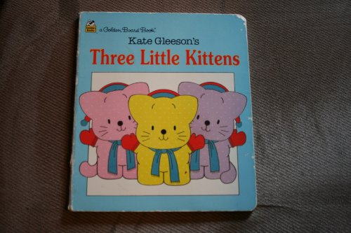 Three Little Kittens (Golden Books) (9780307061225) by Kate Gleeson