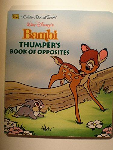 Walt Disney's Bambi: Thumper's Book of Opposites (A Golden Board Book) (0307061248) by Rita Balducci