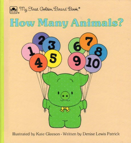 How Many Animals \1st Brd Bk (My First Golden Board Book) (0307061299) by Gleeson, Kate