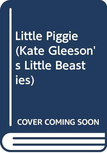 Little Piggie (Kate Gleeson's Little Beasties) (0307061663) by Gleeson, Kate
