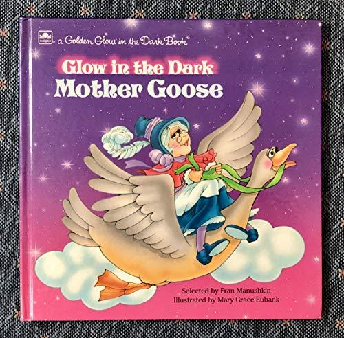 Glow in the Dark Mother Goose: Manushkin, Frank