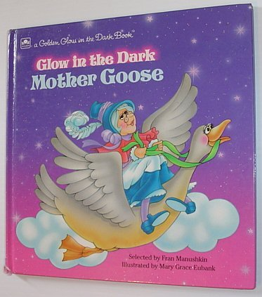 9780307062512: Glow in the Dark Mother Goose (A Golden glow in the dark book)