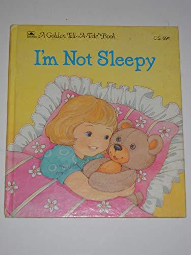 I'm not sleepy (A Golden tell-a-tale book): Silverman, Maida
