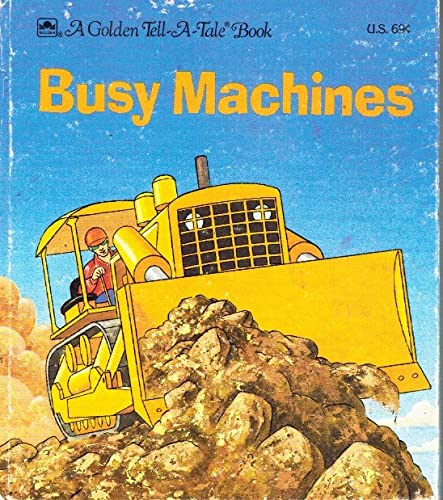 9780307070074: Busy machines (A Golden tell-a-tale book)