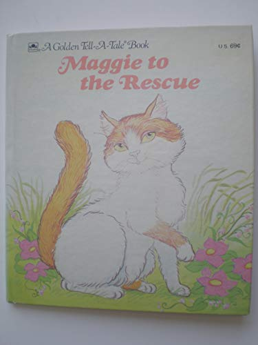 Maggie to the Rescue, A Golden Tell-A-Tale: Hill, Ari, Hunt,