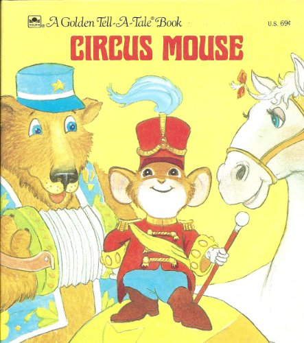 Circus mouse (A Golden tell-a-tale book) (9780307070135) by Leslie McGuire