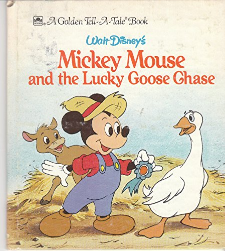 9780307070142: Walt Disney's Mickey Mouse and the lucky goose chase (A Golden tell-a-tale book)