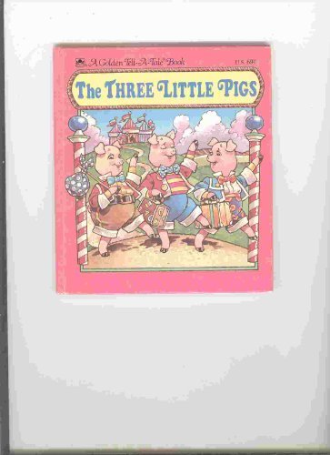 The Three Little Pigs (Golden Tell-a-Tale Book)