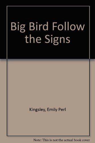9780307070210: Big Bird follows the signs: Featuring Jim Henson's Sesame Street muppets (Golden Tell-a-tale book)