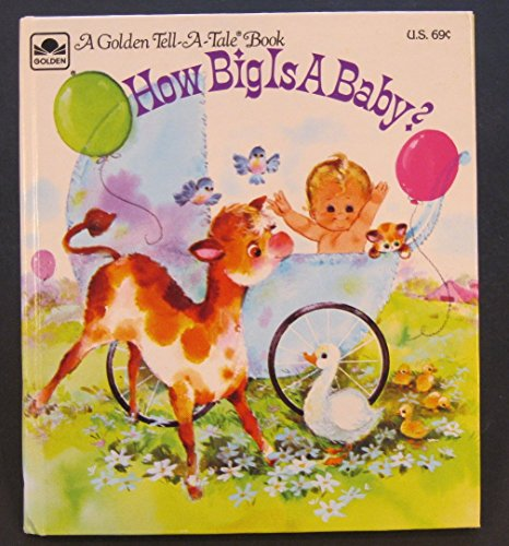 9780307070272: How big is a baby? (Tell-a-tale book)