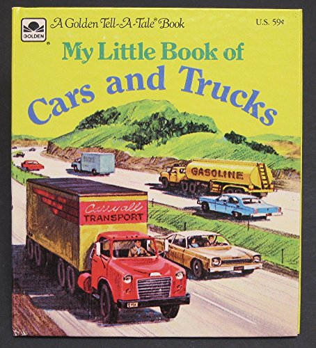 9780307070302: MY LITTLE BOOK OF CARS AND TRUCKS (Golden Tell-A-Tale)