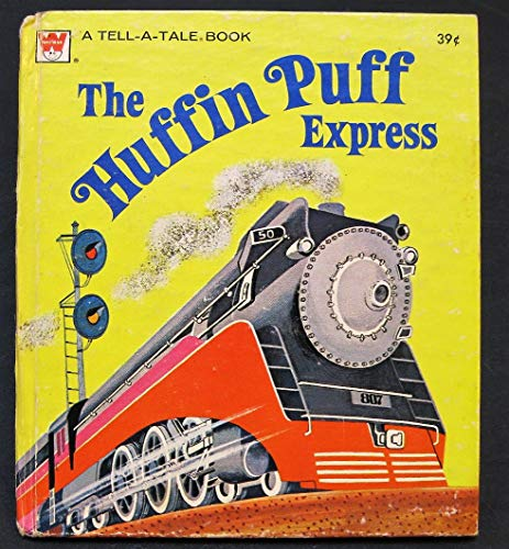 9780307070326: The Huffin Puff Express ( A Golden Tell-A-Tale Book)