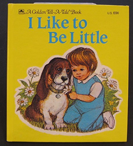 9780307070432: I like to be little (Tell-a-tale book)