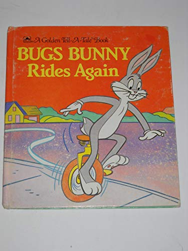 Bugs Bunny Rides Again (A Golden Tell-A-Tale Book)