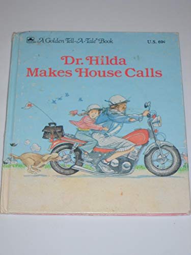 9780307070531: Dr. Hilda Makes House Calls (A Golden Tell-A-Tale Book)