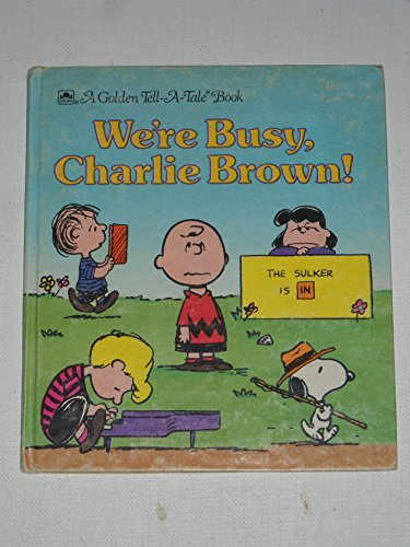 9780307070562: We're Busy, Charlie Brown! (A Golden Tell-A-Tale Book)