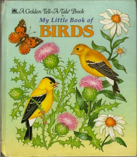 9780307070791: My Little Book of Birds (Golden Tell-a-Tale Book) (A Golden tell-a-tale book)