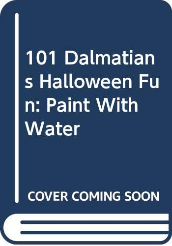 9780307087256: 101 Dalmatians Halloween Fun: Paint With Water