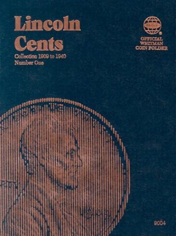 9780307090041: Lincoln Cents: Collection 1909 to 1940, Number 1 (Official Whitman Coin Folder)
