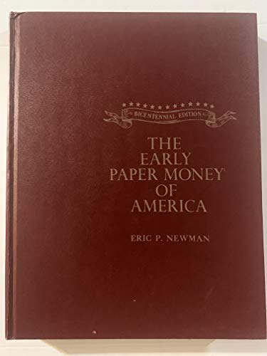 9780307093554: The early paper money of America: An illustrated, historical, and descriptive compilation of data relating to American paper currency from its inception in 1686 to the year 1800