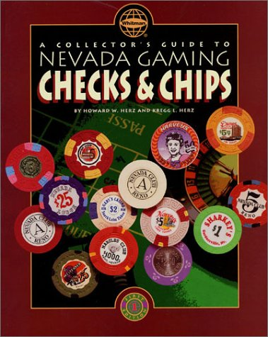 9780307093646: A Collector's Guide to Nevada Gaming Checks and Chips: An Illustrated Catalog and Retail Valuation List