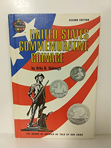 United States Commemorative Coinage: The Drama of America as told by our Coins: Arlie R. Slabaugh