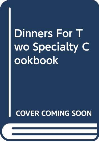 Dinners For Two Specialty Cookbook: Betty Crocker