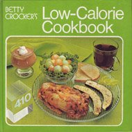 Betty Crocker's Low-Calorie Cookbook: Betty Crocker
