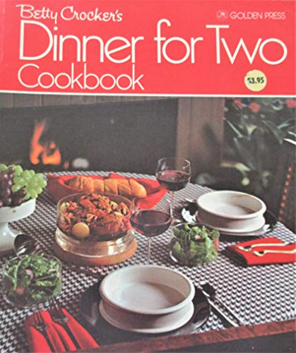 Betty Crocker's Dinner For Two Cookbook: Betty Crocker