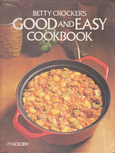 Betty Crocker's Good and Easy Cookbook: Betty Crocker