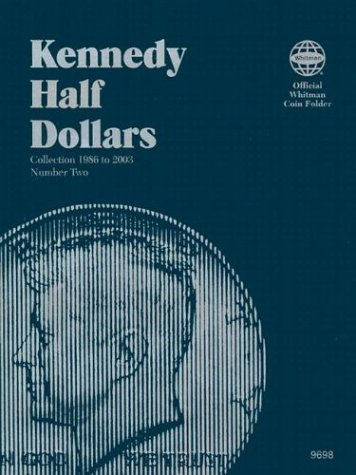 9780307096982: Kennedy Half Dollars: Collection Starting 1986 Number 2 (Official Whitman Coin Folder)