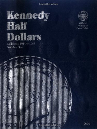 9780307096999: Kennedy Half Dollars Folder 1964-1985 (Official Whitman Coin Folder)