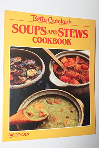 9780307099518: Betty Crocker's soups and stews cookbook