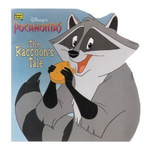 Disney's Pocahontas: The Raccoon's Tale (Golden Books) (0307100022) by Justine Korman; Walt Disney Company